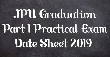 JPU Graduation Part 1 Practical Exam Date Sheet 2019