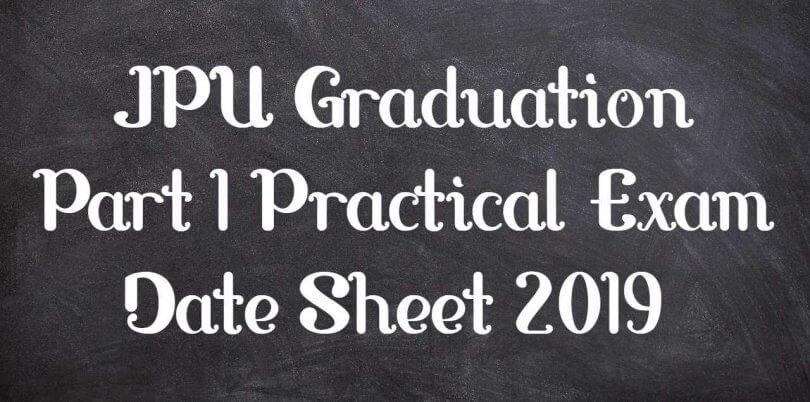 JPU Graduation Part 1 Practical Exam Date Sheet 2019