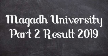 Magadh University (MU) Part 2 Result 2019